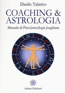 Coaching & astrologia. Manuale di psico(astro)logia junghiana