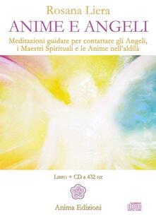 Camfeed.it Anime e angeli. Meditazioni guidate per contattare gli angeli, i maestri spirituali e le anime nell'aldilà. Con CD Audio Image