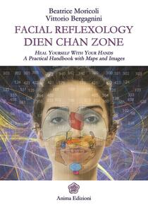 Facial reflexology. Dien Chan zone. A practical handbook with maps and images
