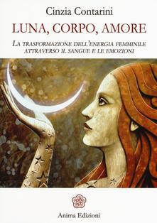 Ristorantezintonio.it Luna, corpo, amore. La trasformazione dell'energia femminile attraverso il sangue e le emozioni Image