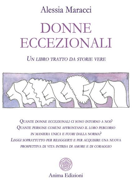 Donne eccezionali. Un libro tratto da storie vere - Alessia Maracci - copertina