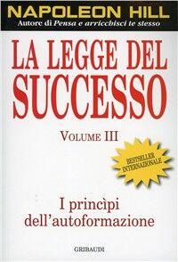La legge del successo. Lezione 3: I principi dell'autoformazione