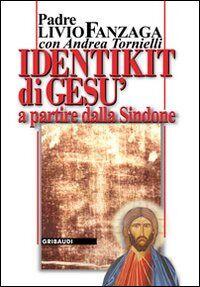 Identikit di Gesù. A partire dalla Sindone