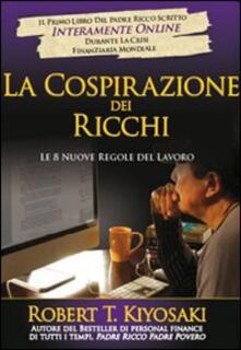 La cospirazione dei ricchi. Le 8 nuove regole del lavoro.pdf