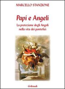 I papi e gli angeli. La protezione degli angeli nella vita dei pontefici