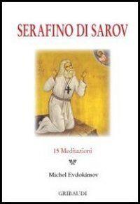Serafino di Sarov. 15 meditazioni