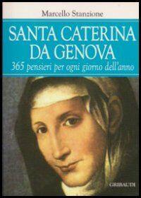 Santa Caterina da Genova. 365 pensieri per ogni giorno dell'anno