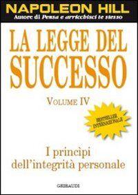La legge del successo. Lezione 4: I principi dell'integrità personale