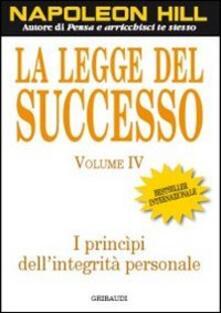 La legge del successo. Lezione 4: I principi dellintegrità personale.pdf
