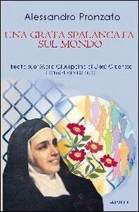Una grata spalancata sul mondo. Beata suor Maria Giuseppina di Gesù Crocifisso carmelitana scalza