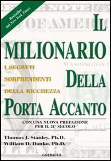 Il milionario della porta accanto - Thomas J. Stanley,William D. Danko - copertina