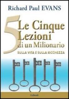 Le 5 lezioni di un milionario sulla vita e sulla ricchezza - Richard P. Evans - copertina