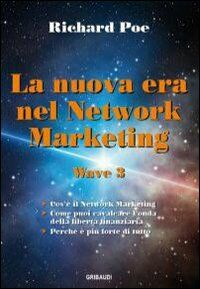 La nuova era nel network marketing. Wave 3