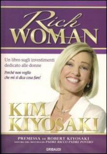 Rich woman. Un libro sugli investimenti per le donne - Kim Kiyosaki - copertina