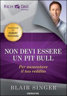 Librisulrazzismo.it Non devi essere un pit bull per aumentare il tuo reddito Image