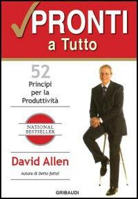 Pronti a tutto. 52 principi per la produttività