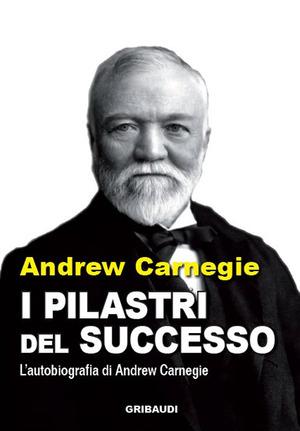 I pilastri del successo. Autobiografia