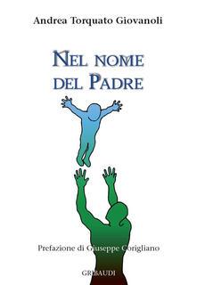 Nel nome del padre - Andrea Torquato Giovanoli - copertina
