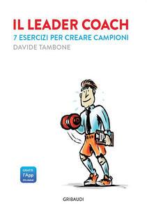 Il leader coach. 7 esercizi per creare campioni