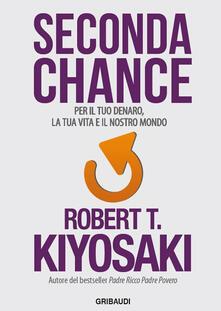 Radiosenisenews.it Seconda chance. Per il tuo denaro, la tua vita e il nostro mondo Image