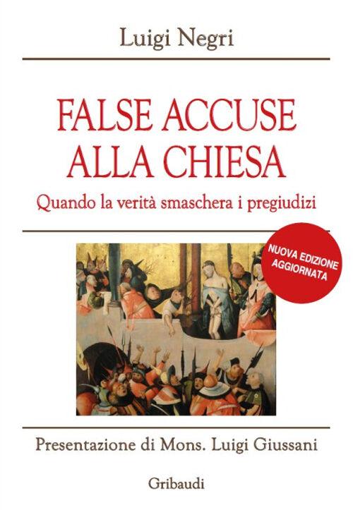 False accuse alla Chiesa. Quando la verità smaschera i pregiudizi