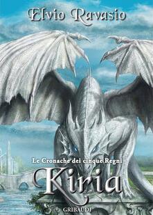 Kiria. Le cronache dei cinque regni - Elvio Ravasio - copertina