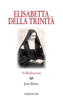 Elisabetta della Trinità. 15 Meditazioni - copertina