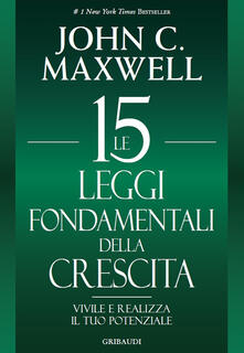 Camfeed.it Le 15 leggi fondamentali della crescita. Vivile e realizza il tuo potenziale Image