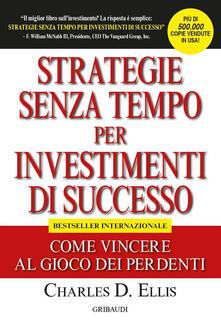 Strategie senza tempo per investimenti di successo. Come vincere al gioco dei perdenti.pdf