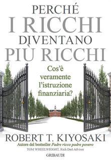 Criticalwinenotav.it Perché i ricchi diventano più ricchi. Cos'è veramente l'istruzione finanziaria? Image
