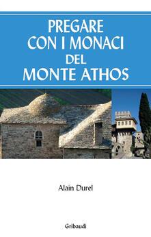 Pregare con i monaci del Monte Athos - Alain Durel - copertina