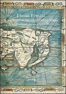 Il matrimonio del cielo con la terra. Materiali per un atlante - Flavio Ermini - copertina