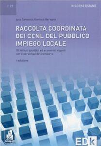 Raccolta coordinata dei CCNL del pubblico impiego locale. Gli istituti giuridici ed economici vigenti per il personale del comparto