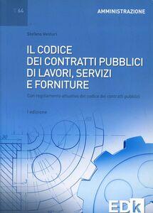 Il codice dei contratti pubblici di lavori, servizi e forniture. Con regolamento attuativo del codice dei contratti pubblici