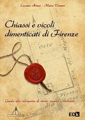 Chiassi e vicoli dimenticati di Firenze