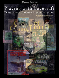 Playing with lovecraft. tentacular influences in popular games