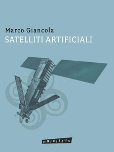 Satelliti artificiali - Marco Giancola - ebook
