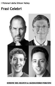Frasi celebri. I visionari della Silicon Valley