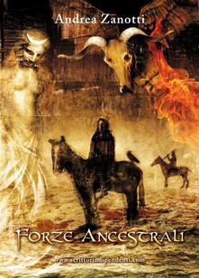 Forze Ancestrali - Andrea Zanotti - ebook