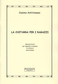 La chitarra per i ragazzi - Antitomaso Cosimo - wuz.it