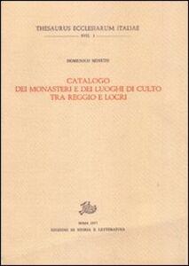 Catalogo dei monasteri e dei luoghi di culto tra Reggio e Locri