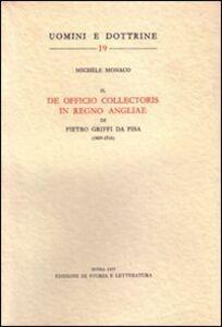 Il «De officio collectoris in regno Angliae» di Pietro Griffi da Pisa (1469-1516)