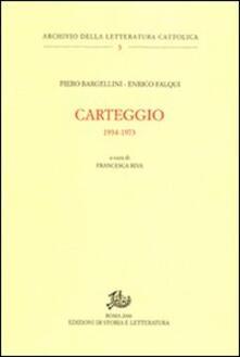 Carteggio 1934-1973 - Piero Bargellini,Enrico Falqui - copertina