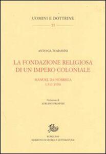 La fondazione religiosa di un impero cristiano. Manuel de Nóbrega (1517-1570)