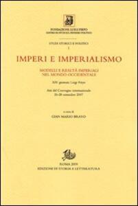 Imperi e imperialismo. Modelli e realtà imperiali nel mondo occidentale. Atti del Convegno internazionale della 24° Giornata Luigi Firpo (26-28 settembre 2007)