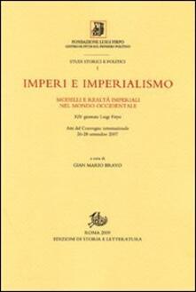 Imperi e imperialismo. Modelli e realtà imperiali nel mondo occidentale. Atti del Convegno internazionale della 24° Giornata Luigi Firpo (26-28 settembre 2007) - copertina