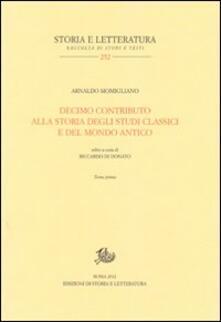 Decimo contributo alla storia degli studi classici e del mondo antico - Arnaldo Momigliano - copertina