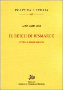 Il Reich di Bismarck. Storia e storiografia - Anna M. Voci - copertina