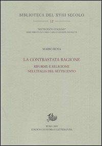 La contrastata ragione. Riforme e religione nell'Italia del Settecento