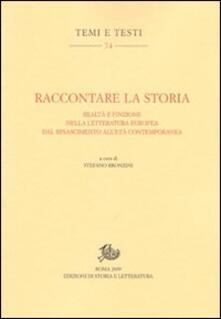 Raccontare la storia. Realtà e finzione nella letteratura europea dal Rinascimento all'età contemporanea - copertina